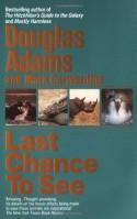 Last Chance to See - Douglas Adams, Mark Carwardine
