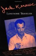 Lonesome Traveler - Jack Kerouac