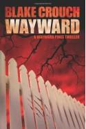 Wayward (The Wayward Pines Series, Book Two) - Blake Crouch