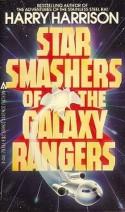 Star Smashers of the Galaxy Rangers - Harry Harrison