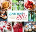 Gourmet Gifts: 100 Delicious Recipes for Every Occasion to Make Yourself and Wrap with Style - Dinah Corley