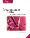 Programming Ruby: The Pragmatic Programmers' Guide - Dave Thomas, Chad Fowler, Andy Hunt