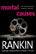 Mortal Causes - Ian Rankin