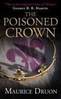 The Poisoned Crown (The Accursed Kings, Book 3) - Maurice Druon