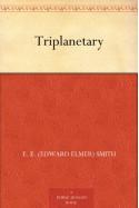 Triplanetary - E. E. (Edward Elmer) Smith
