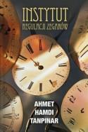 Instytut regulacji zegarów - Ahmet Hamdi Tanpinar