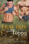 Frat Boy and Toppy - Anne Tenino