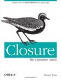 Closure: The Definitive Guide - Michael Bolin
