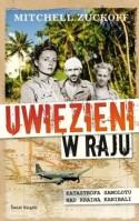 Uwięzieni w raju - Mitchell Zuckoff, Anna Maziarska