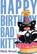 Happy Birthday, Bad Kitty - Nick Bruel