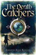 The Death Catchers - Jennifer Anne Kogler