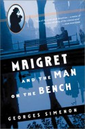Maigret and the Man on the Bench - Georges Simenon, Eileen Ellenbogen