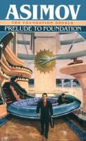 Prelude to Foundation - Isaac Asimov