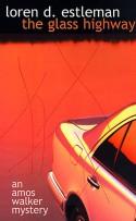 The Glass Highway (The Amos Walker Series #4) - Loren D. Estleman
