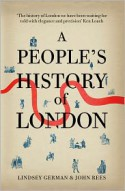 A People's History Of London - John Rees, Lindsey German