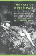 The Case of Peter Pan, or the Impossibility of Children's Fiction (New Cultural Studies) - Jacqueline Rose