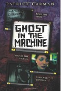 Ghost in the Machine - Patrick Carman