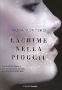 Lacrime nella pioggia - Rosa Montero, Claudia Marseguerra