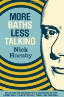 More Baths, Less Talking - Nick Hornby