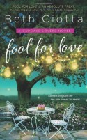 Fool for Love: A Cupcake Lovers Novel - Beth Ciotta