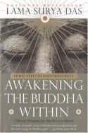 Awakening the Buddha Within: Tibetan Wisdom for the Western World - Surya Das