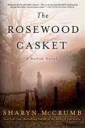 The Rosewood Casket: A Ballad Novel - Sharyn McCrumb