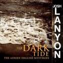 The Dark Tide (Adrien English Mystery, #5) - Josh Lanyon, Chris Patton
