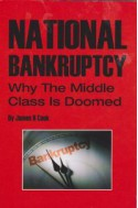 National Bankruptcy; Why the Middle Class is Doomed - James R Cook