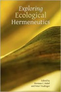 Exploring Ecological Hermeneutics - Norman C. Habel