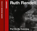 Put on by Cunning - Ruth Rendell, George Baker