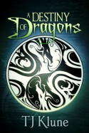 A Destiny of Dragons - By (author) TJ Klune