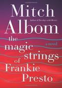 The Magic Strings of Frankie Presto: A Novel - Mitch Albom
