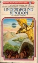 UNDERGROUND KINGDOM (Choose Your Own Adventure) - Edward Packard
