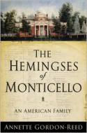 The Hemingses of Monticello - Annette Gordon-Reed