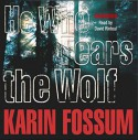 He Who Fears the Wolf - Karin Fossum, David Rintoul