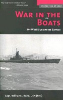 War in the Boats: My WWII Submarine Battles (Memories of War) - William J. Ruhe