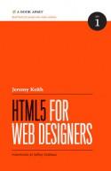 HTML5 for Web Designers - Jeremy Keith, Jeffrey Zeldman