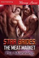 Star Brides: The Meat Market (Star Brides #2) - Pia Manning