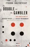 The Double and The Gambler - Fyodor Dostoyevsky, Larissa Volokhonsky, Richard Pevear