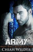 ARMY: Night Rebels Motorcycle Club (Night Rebels MC Romance Book 7) Kindle Edition - Chiah Wilder