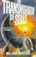 The Transmigration of Souls - William Barton