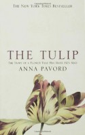 The Tulip: The Story of the Flower That Has Made Men Mad - Anna Pavord