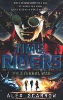 The Eternal War. Alex Scarrow (Timeriders) - Alex Scarrow