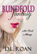 Blindfold Fantasy (A Novel Menage) - D.L. Roan