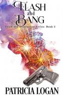 Flash and Bang - Patricia Logan