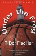 Under the Frog - Tibor Fischer