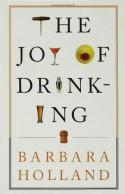 The Joy of Drinking - Barbara Holland