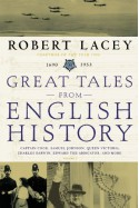 Great Tales from English History (3): Captain Cook, Samuel Johnson, Queen Victoria, Charles Darwin, Edward the Abdicator, and More - Robert Lacey