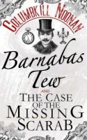 Barnabas Tew and The Case Of The Missing Scarab - Columbkill Noonan