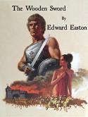 The Wooden Sword - Edward Easton